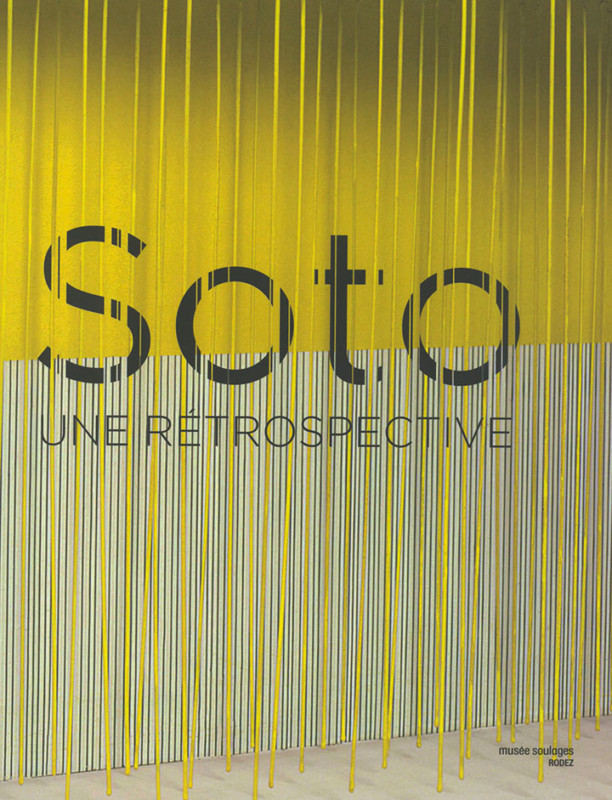 Soto retrospective exhibition catalogue Soulages Museum Rodez 2015